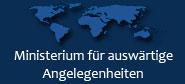 Ministerium für auswärtige Angelegenheiten / Außenministerium