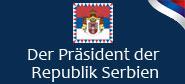 Der Präsident der Republik Serbien