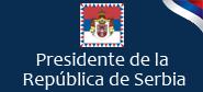 Presidente de la Rep�blica de Serbia